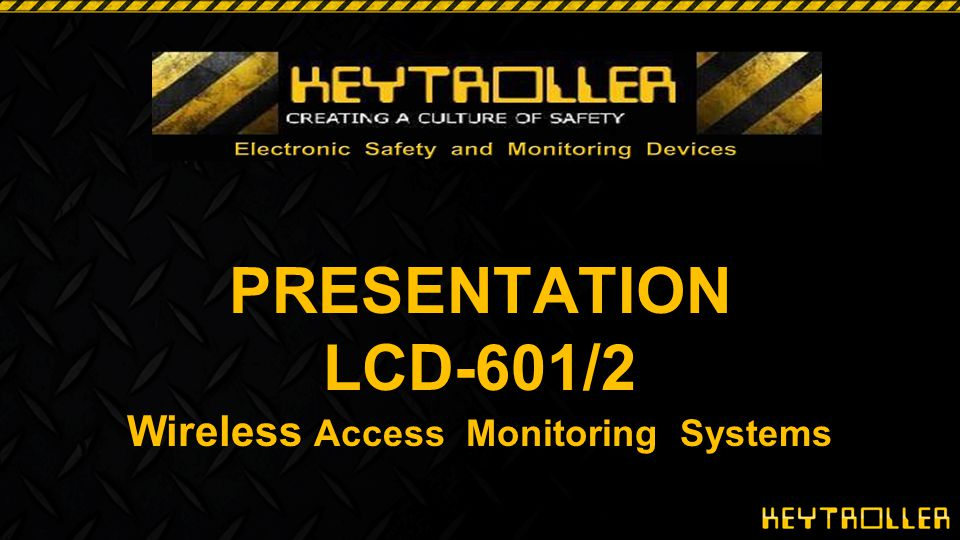 KEYTROLLER LCD 601/602 Free Upgrades for the life of the device.