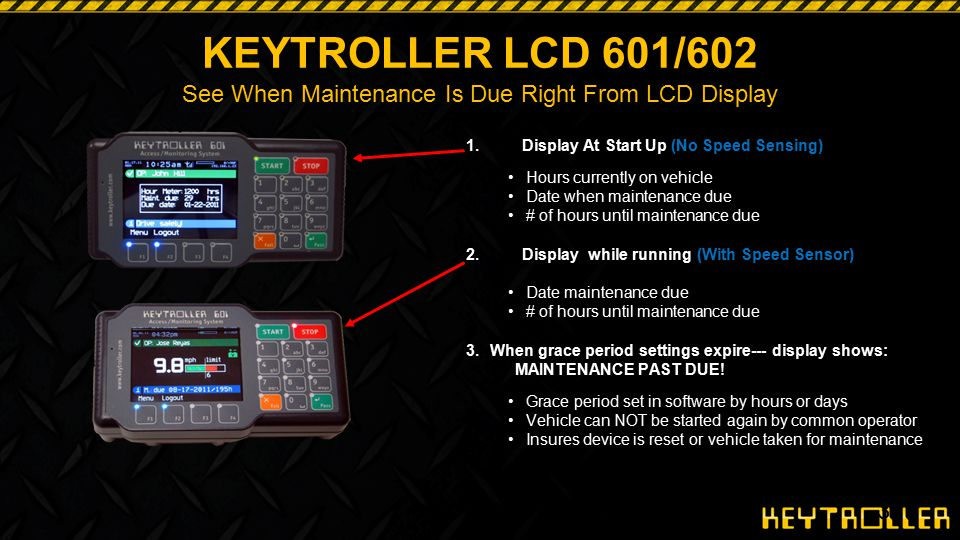 33 KEYTROLLER LCD 601/602 See When Maintenance Is Due Right From LCD Display 1.Display At Start Up (No Speed Sensing) Hours currently on vehicle Date
