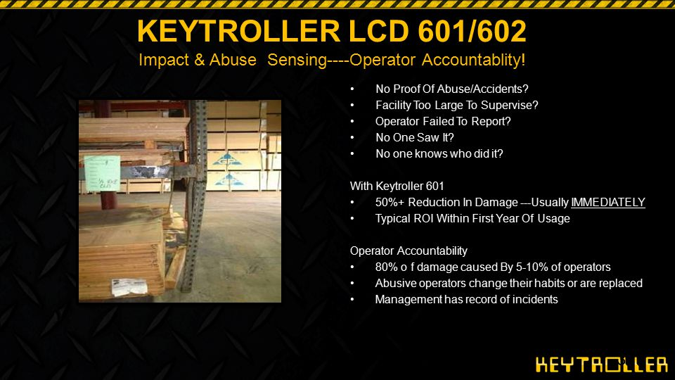 37 KEYTROLLER LCD 601/602 Impact & Abuse Sensing----Operator Accountablity! No Proof Of Abuse/Accidents? Facility Too Large To Supervise? Operator Fai