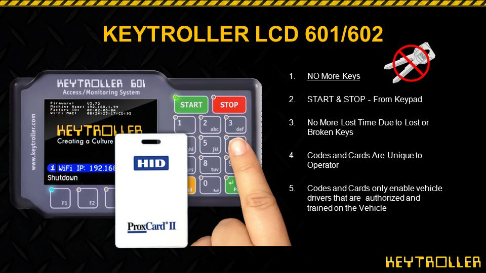 27 KEYTROLLER LCD 601/602 Stopping the Vehicle via STOP or Seat Switch Time Out Functionality 1.Operator presses OR 2.Operator leaves seat (that has seat switch) Seat Default setting is 1 minute Settable from 0—X# minutes Shuts down KEYTROLLER and vehicle If operator re-enters vehicle before the time out sequence time expires, the operator can start again without logging in This feature controls and eliminates excessive idling Required on electric forklifts where STOP is not typically pressed and operator just leaves the seat or platform foot switch STOP