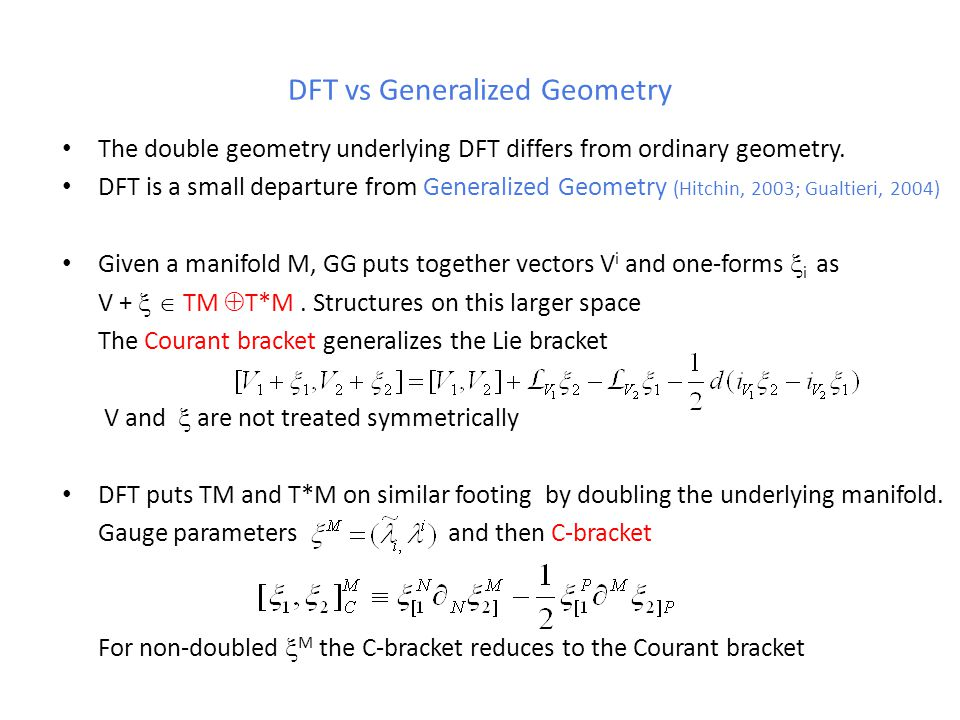 DFT vs Generalized Geometry The double geometry underlying DFT differs from ordinary geometry.