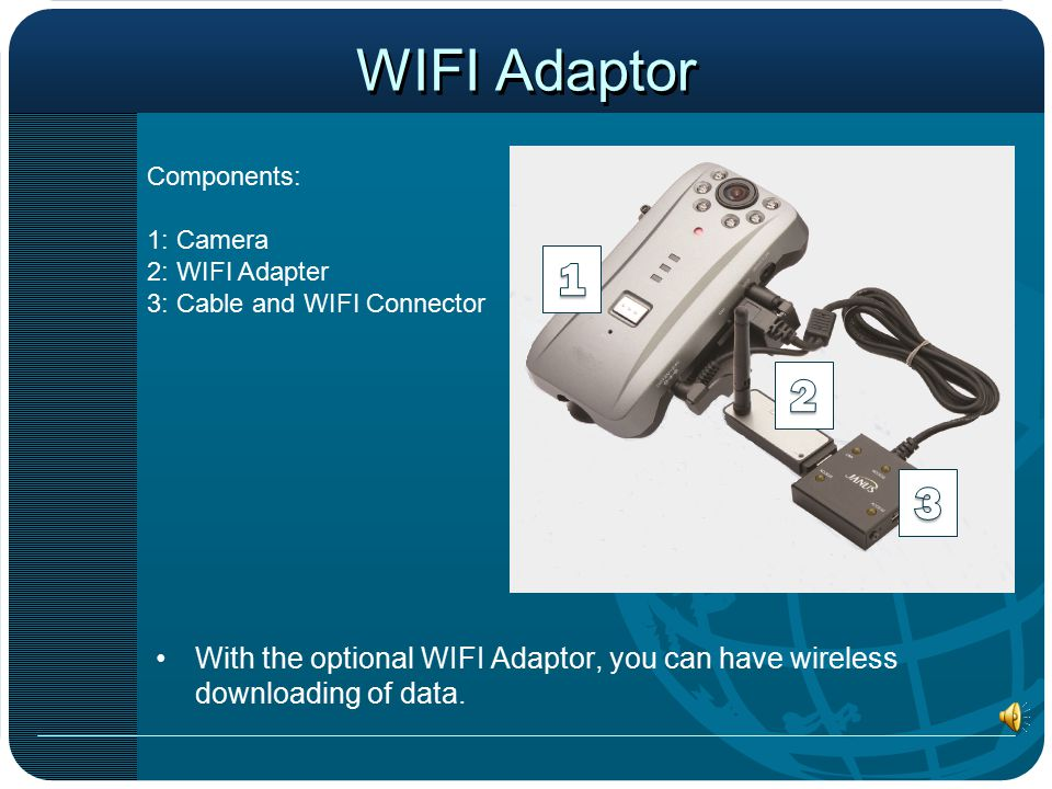 WIFI Adaptor With the optional WIFI Adaptor, you can have wireless downloading of data.