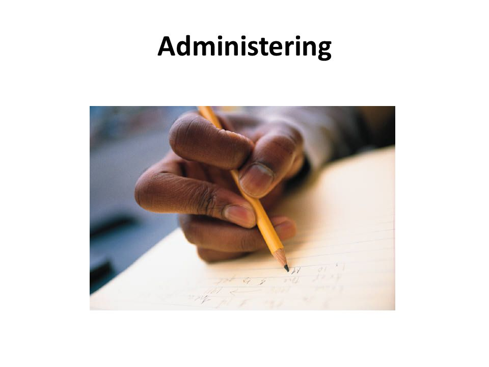 Administering