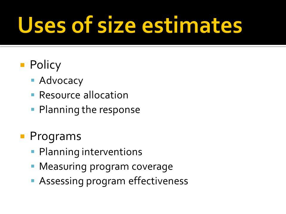  Direct Methods  Census and Enumeration Methods  Population surveys  Indirect Methods  Multiplier methods  Capture –recapture methods  Network analysis (i.e.