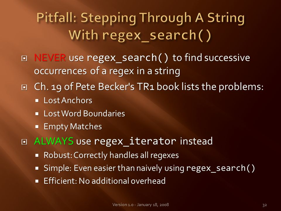  NEVER use regex_search() to find successive occurrences of a regex in a string  Ch.
