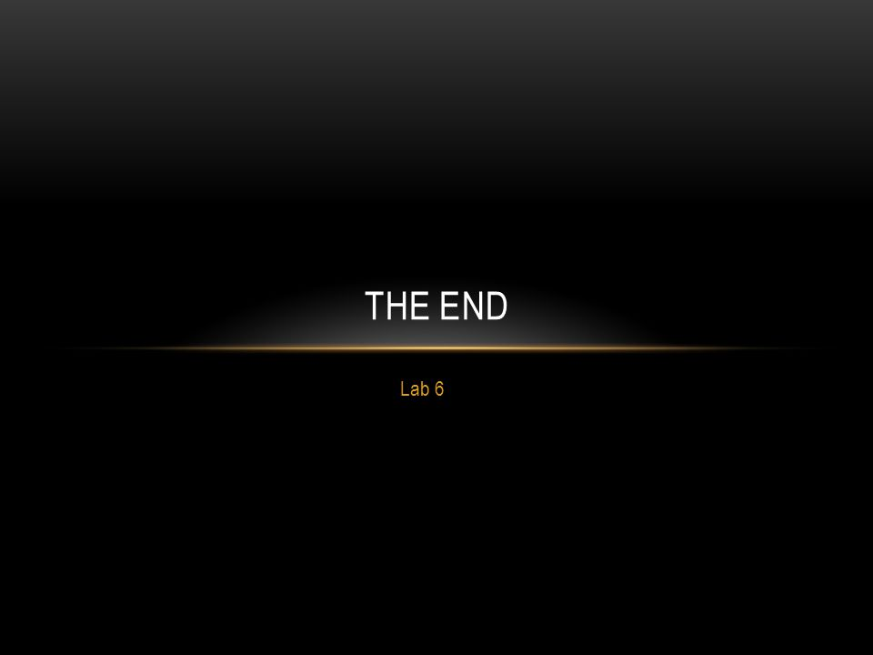 Lab 6 THE END