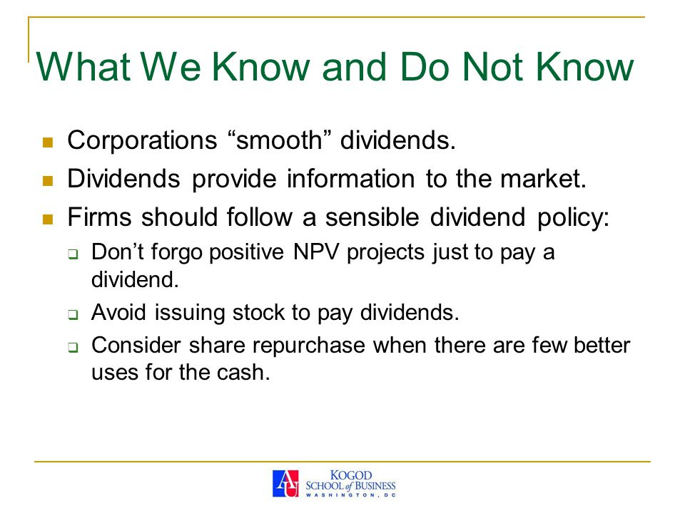 What We Know and Do Not Know Corporations smooth dividends.