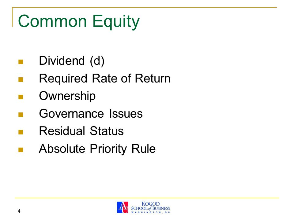 4 Common Equity Dividend (d) Required Rate of Return Ownership Governance Issues Residual Status Absolute Priority Rule