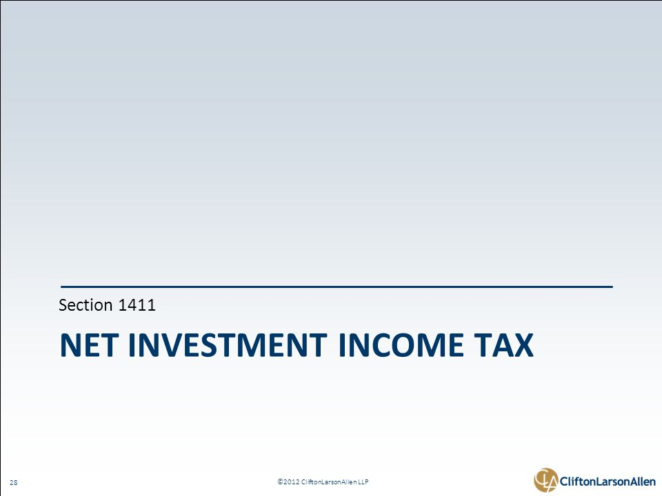 ©2012 CliftonLarsonAllen LLP 28 NET INVESTMENT INCOME TAX Section 1411