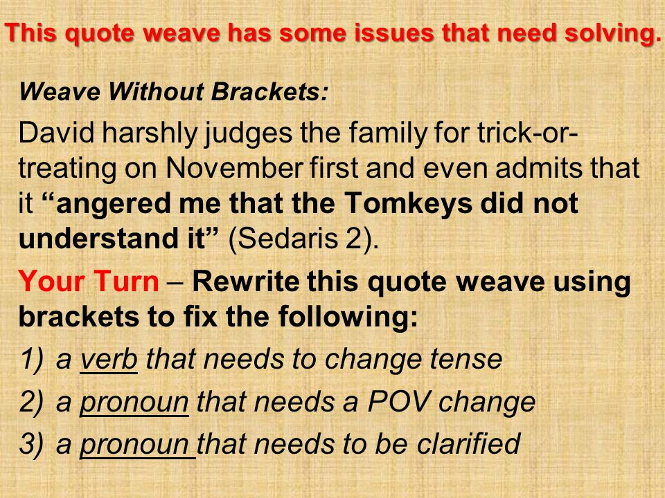This quote weave has some issues that need solving This quote weave has some issues that need solving.