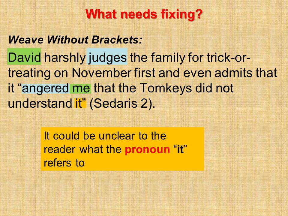 What needs fixing.