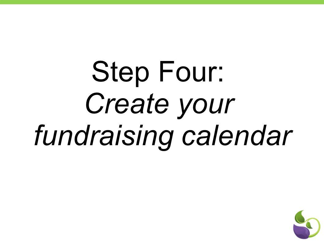 Step Four: Create your fundraising calendar