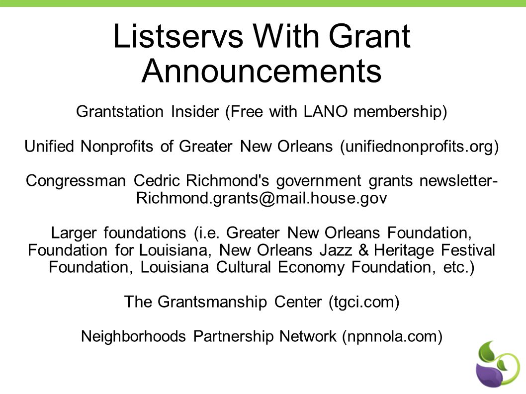 Listservs With Grant Announcements Grantstation Insider (Free with LANO membership) Unified Nonprofits of Greater New Orleans (unifiednonprofits.org)