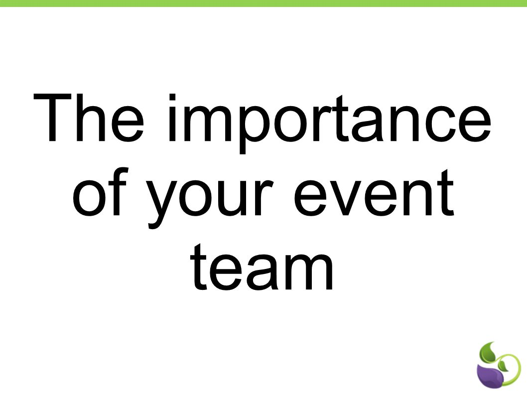 The importance of your event team