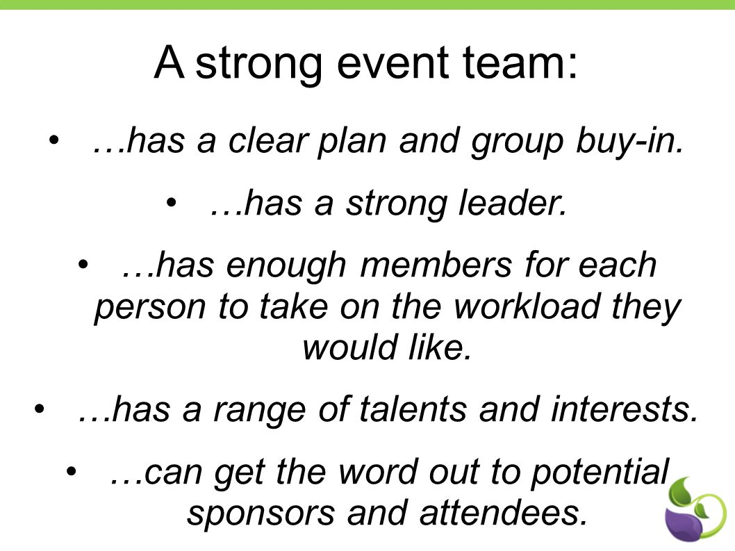 A strong event team: …has a clear plan and group buy-in.