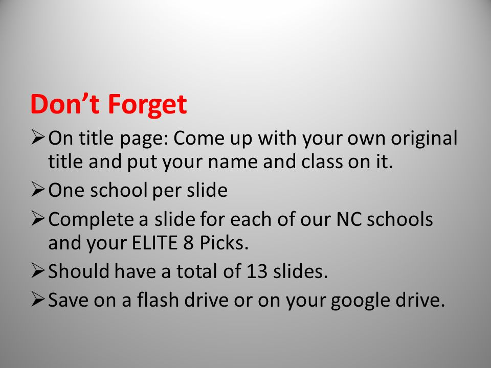 Don't Forget  On title page: Come up with your own original title and put your name and class on it.
