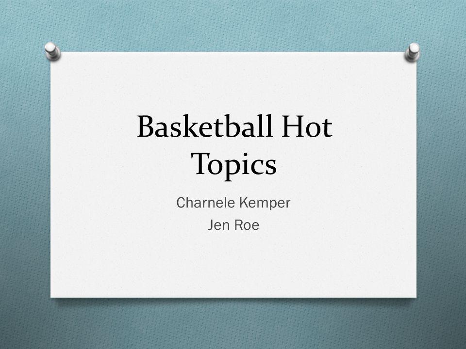 Basketball Hot Topics Charnele Kemper Jen Roe