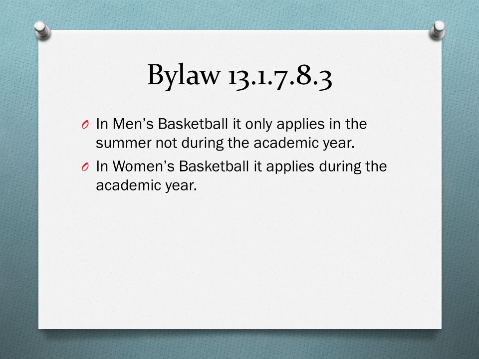 Bylaw 13.1.7.8.3 O In Men's Basketball it only applies in the summer not during the academic year.