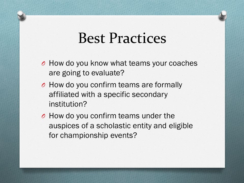 Best Practices O How do you know what teams your coaches are going to evaluate.
