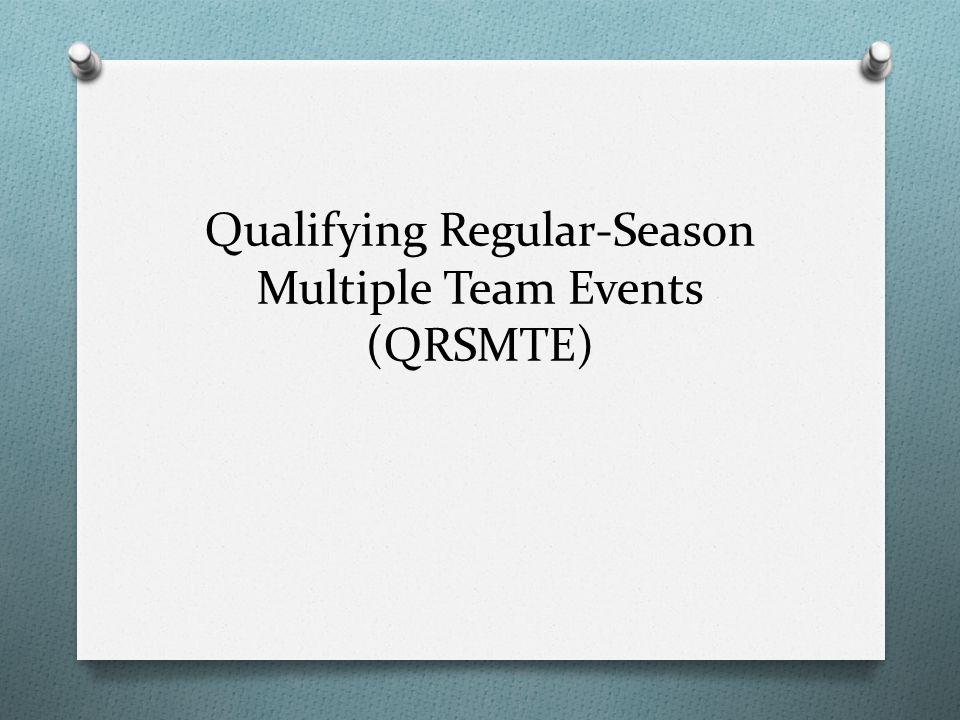 Qualifying Regular-Season Multiple Team Events (QRSMTE)