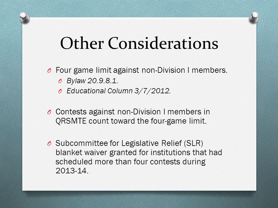 Other Considerations O Four game limit against non-Division I members.