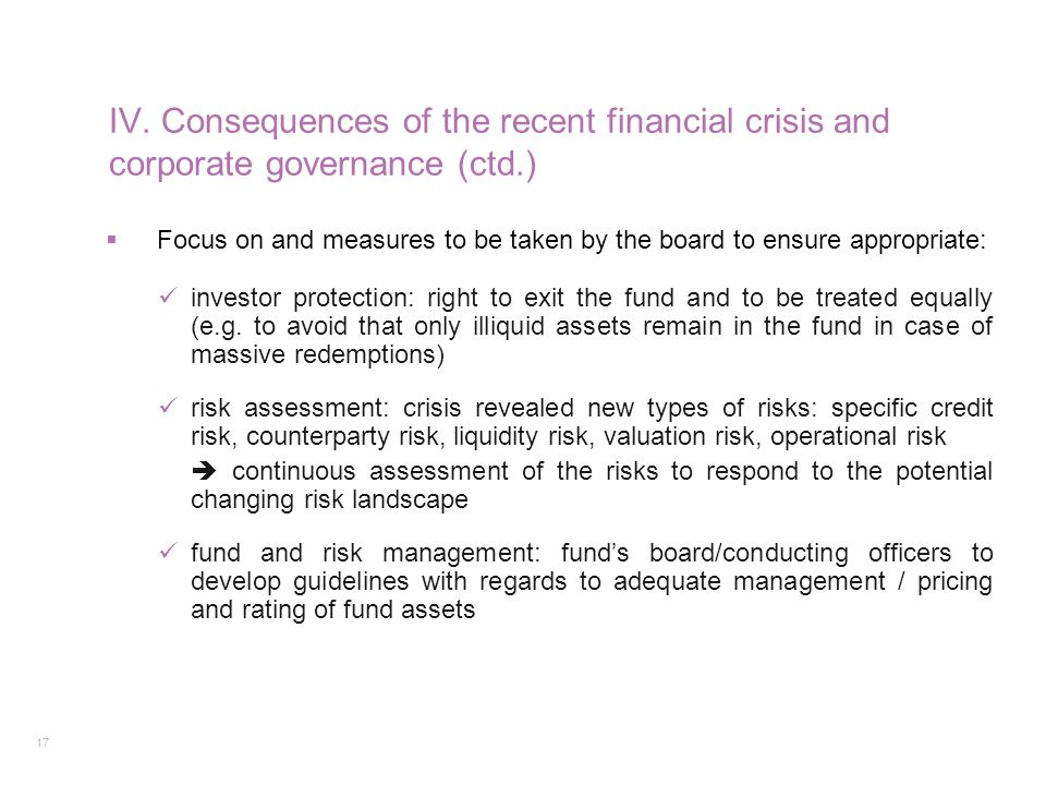 17  Focus on and measures to be taken by the board to ensure appropriate: investor protection: right to exit the fund and to be treated equally (e.g.