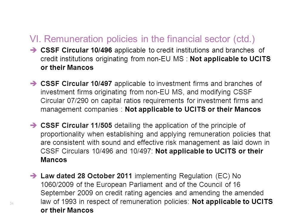 34 VI. Remuneration policies in the financial sector (ctd.)  CSSF Circular 10/496 applicable to credit institutions and branches of credit institutio