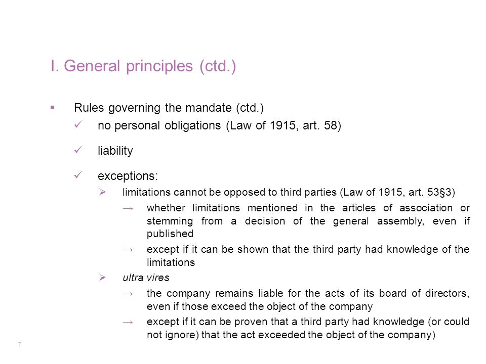7 I. General principles (ctd.)  Rules governing the mandate (ctd.) no personal obligations (Law of 1915, art. 58) liability exceptions:  limitations