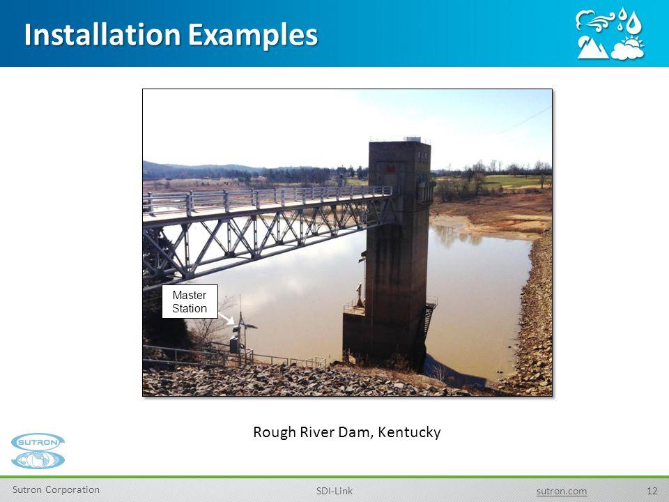 12 Sutron Corporation SDI-Linksutron.com Installation Examples Master Station Rough River Dam, Kentucky