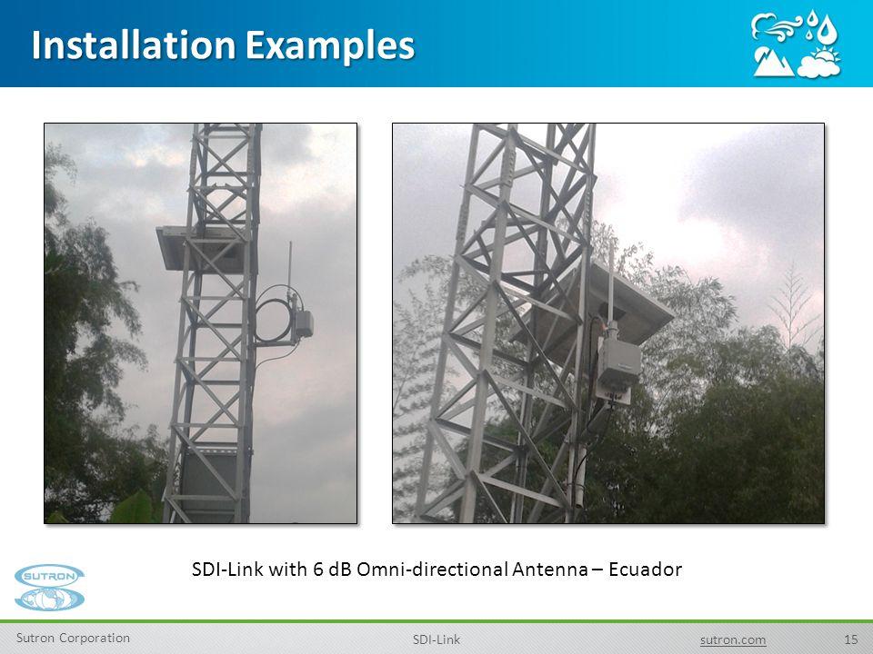 15 Sutron Corporation SDI-Linksutron.com Installation Examples SDI-Link with 6 dB Omni-directional Antenna – Ecuador