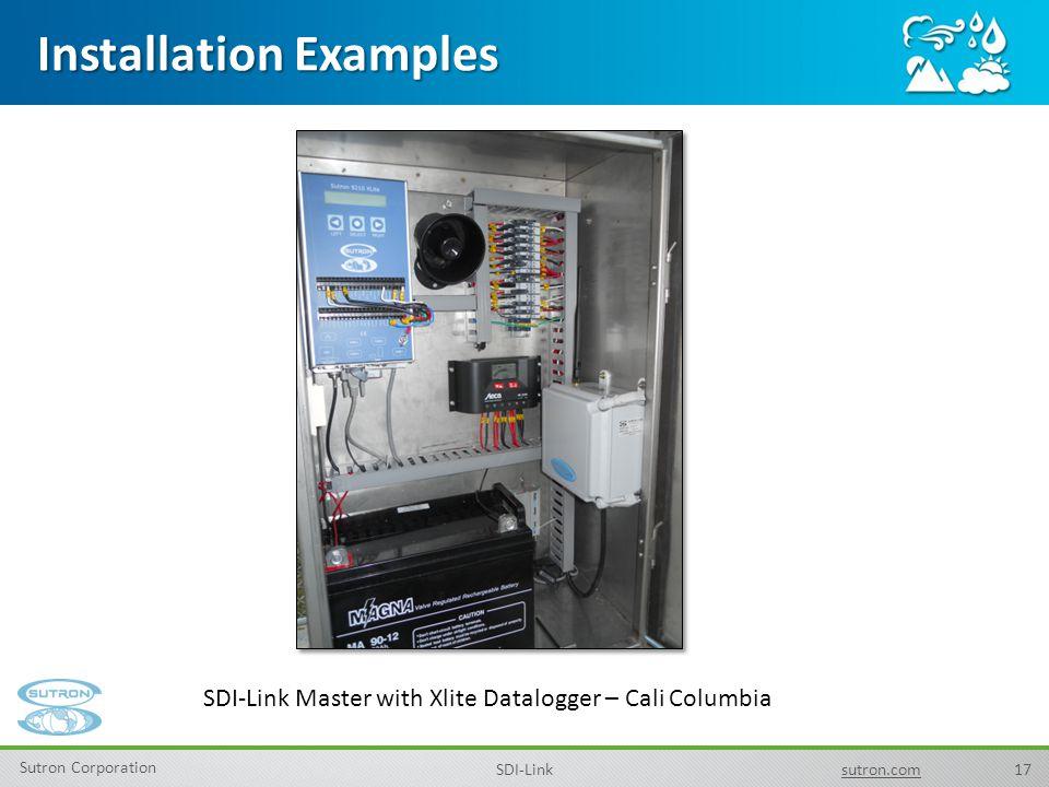 17 Sutron Corporation SDI-Linksutron.com Installation Examples SDI-Link Master with Xlite Datalogger – Cali Columbia