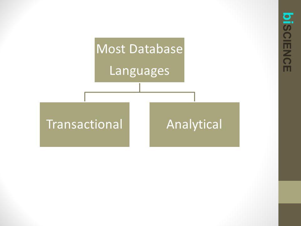bi SCIENCE Most Database Languages TransactionalAnalytical