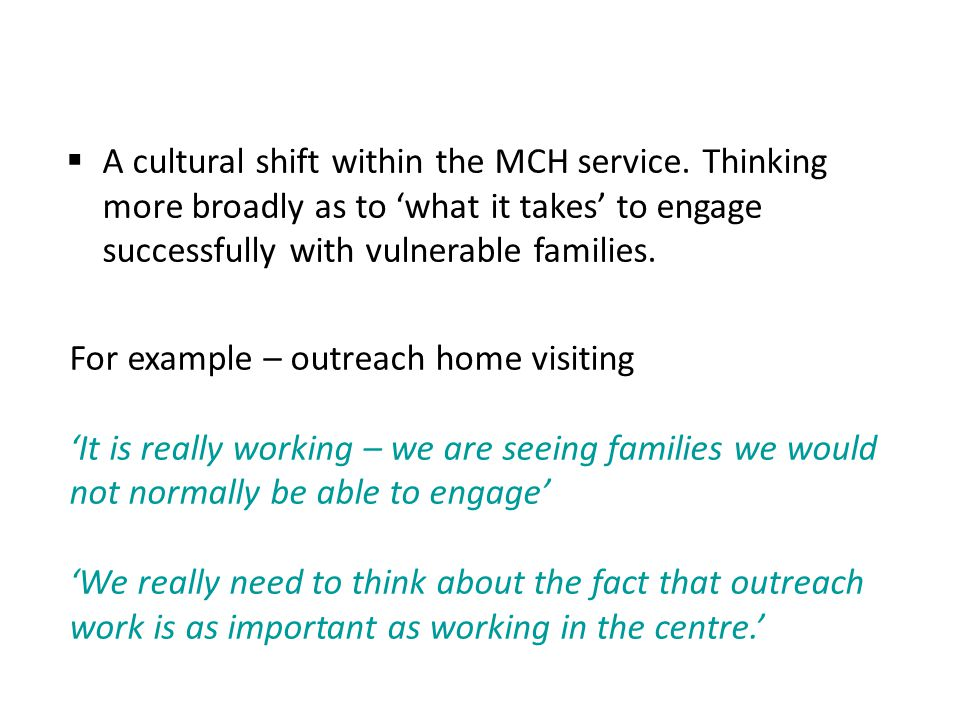  A cultural shift within the MCH service.
