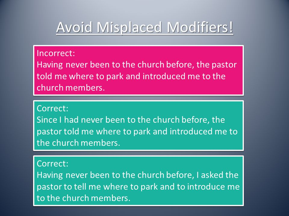 Avoid Misplaced Modifiers.