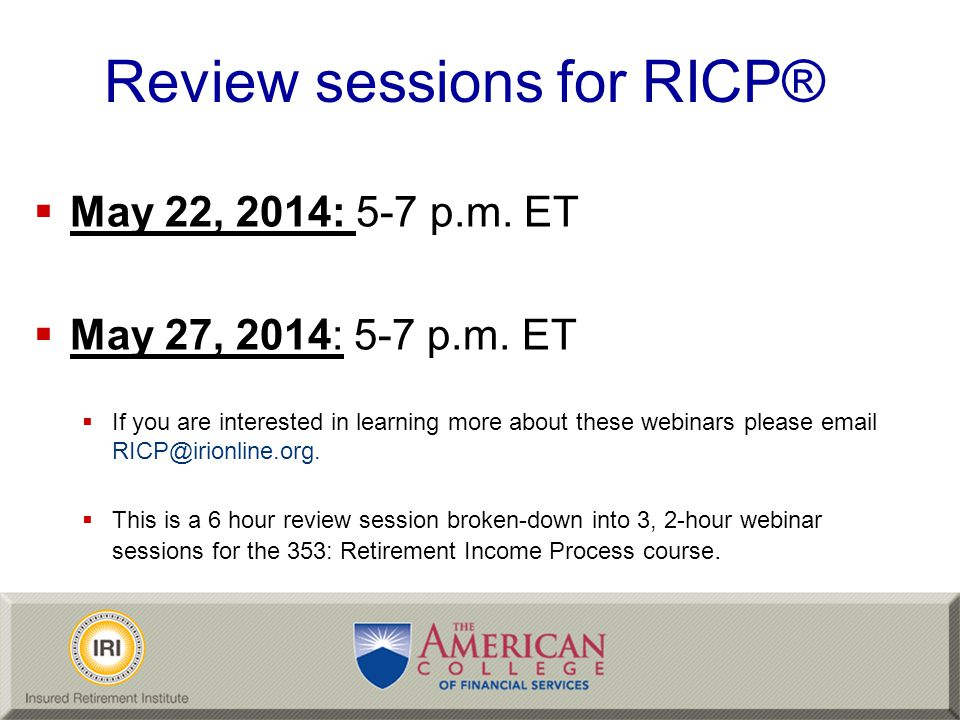 Competency 1 Create an Effective Retirement Income Plan Section 1: Introduction to Retirement Income Planning Section 2: Understanding the Retirement Preparedness Data Section 3: The Retirement Income Process Section 4: The Business of Retirement Income Planning