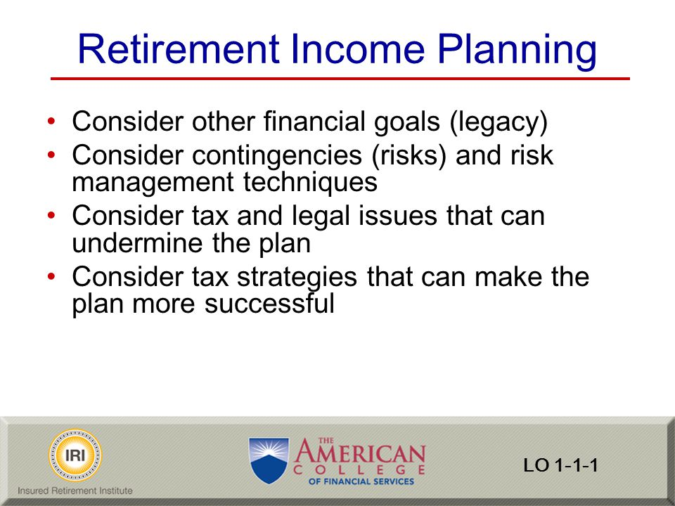 Competency 7 Integrating approaches, risks, products, and strategies to create an effective retirement income plan Section 1: Retirement Income Products Section 2: Applying Products Section 3: Practical Application Section 4: Monitoring and Adjusting the Plan Section 5: Case Studies