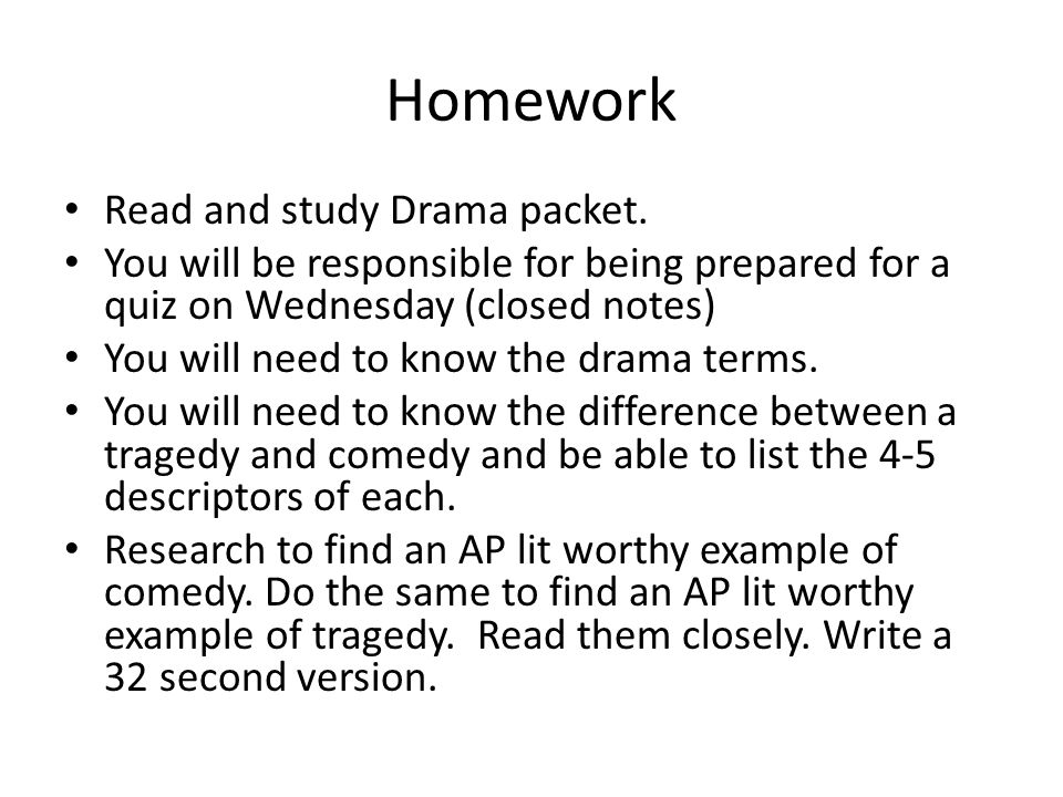 Homework Read and study Drama packet.