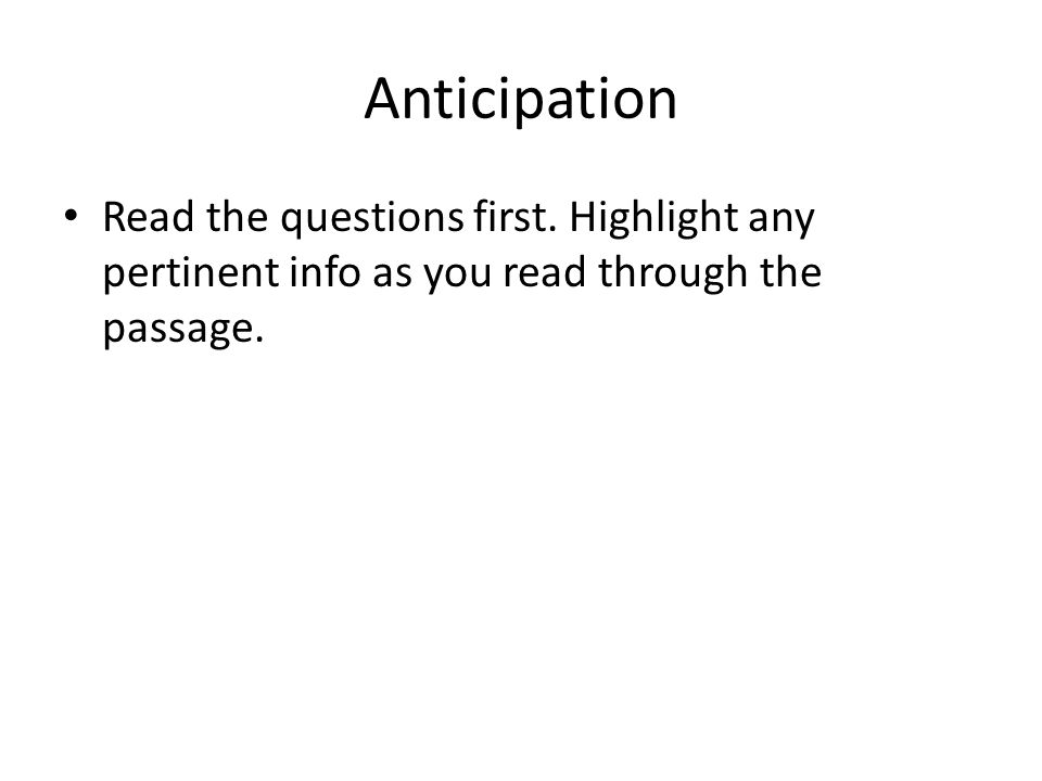 Anticipation Read the questions first.