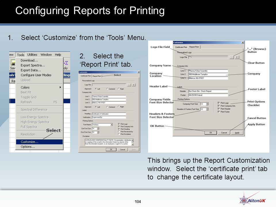 104 Configuring Reports for Printing 1.Select 'Customize' from the 'Tools' Menu.