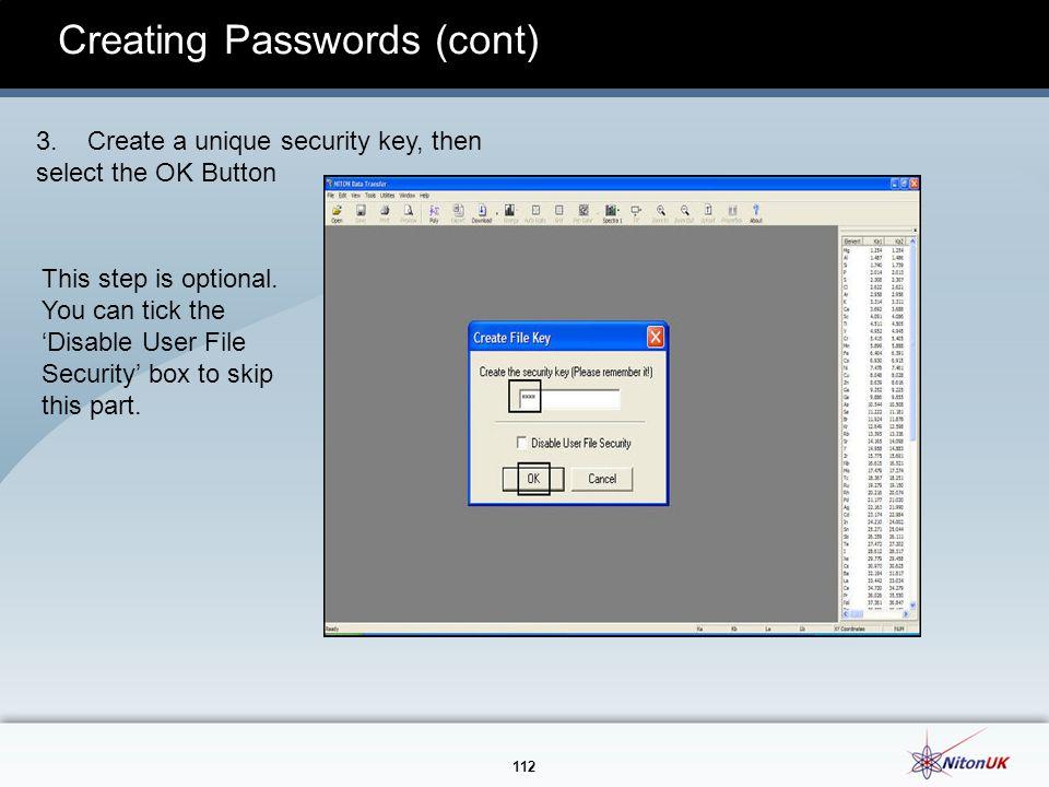 112 Creating Passwords (cont) 3.
