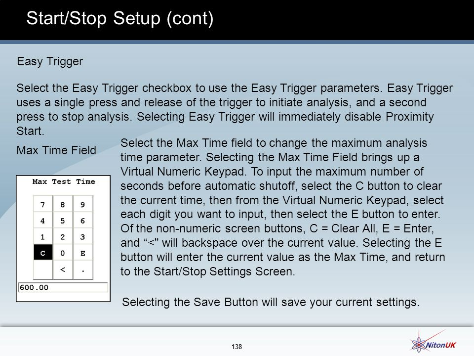 138 Start/Stop Setup (cont) Easy Trigger Select the Easy Trigger checkbox to use the Easy Trigger parameters.