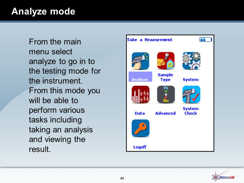 44 Analyze mode From the main menu select analyze to go in to the testing mode for the instrument.