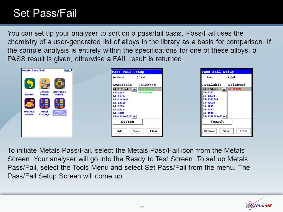 50 Set Pass/Fail You can set up your analyser to sort on a pass/fail basis.