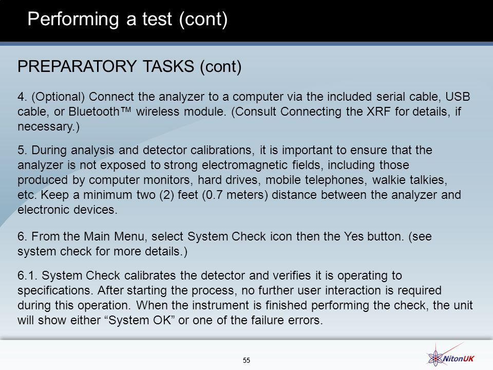55 Performing a test (cont) PREPARATORY TASKS (cont) 4.
