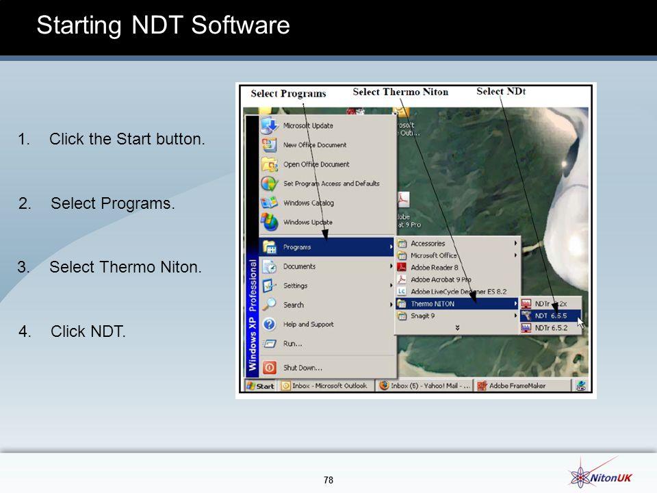 78 Starting NDT Software 1.Click the Start button.