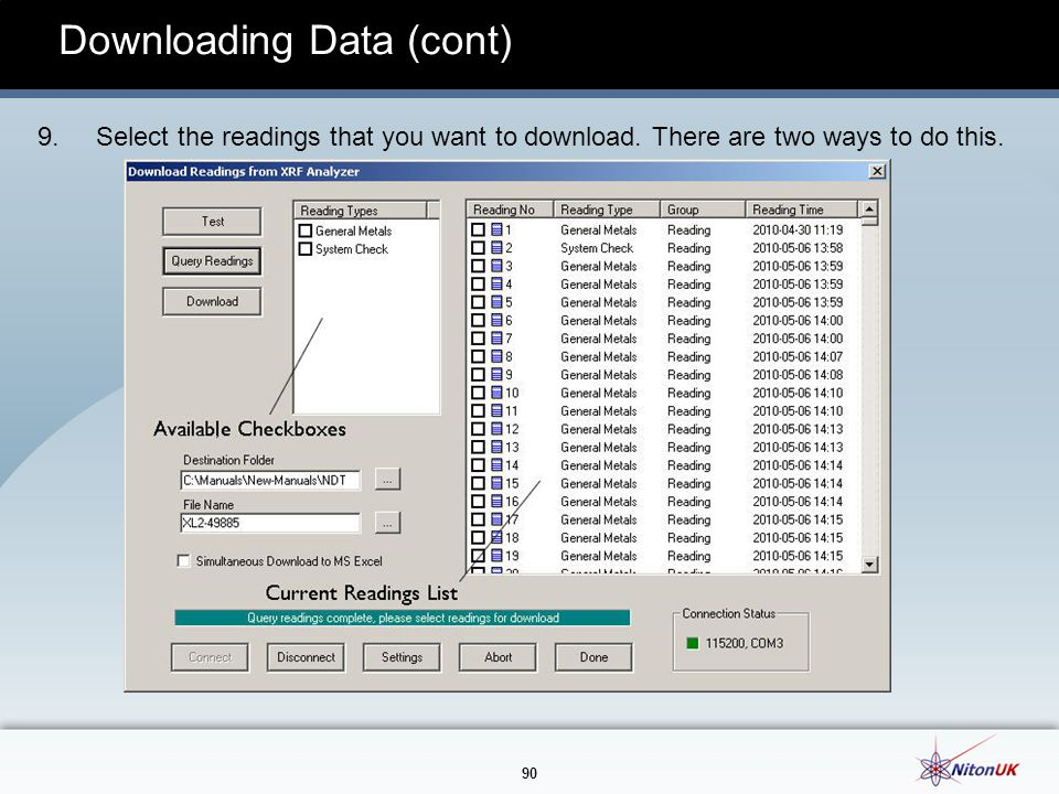 90 Downloading Data (cont) 9.Select the readings that you want to download.