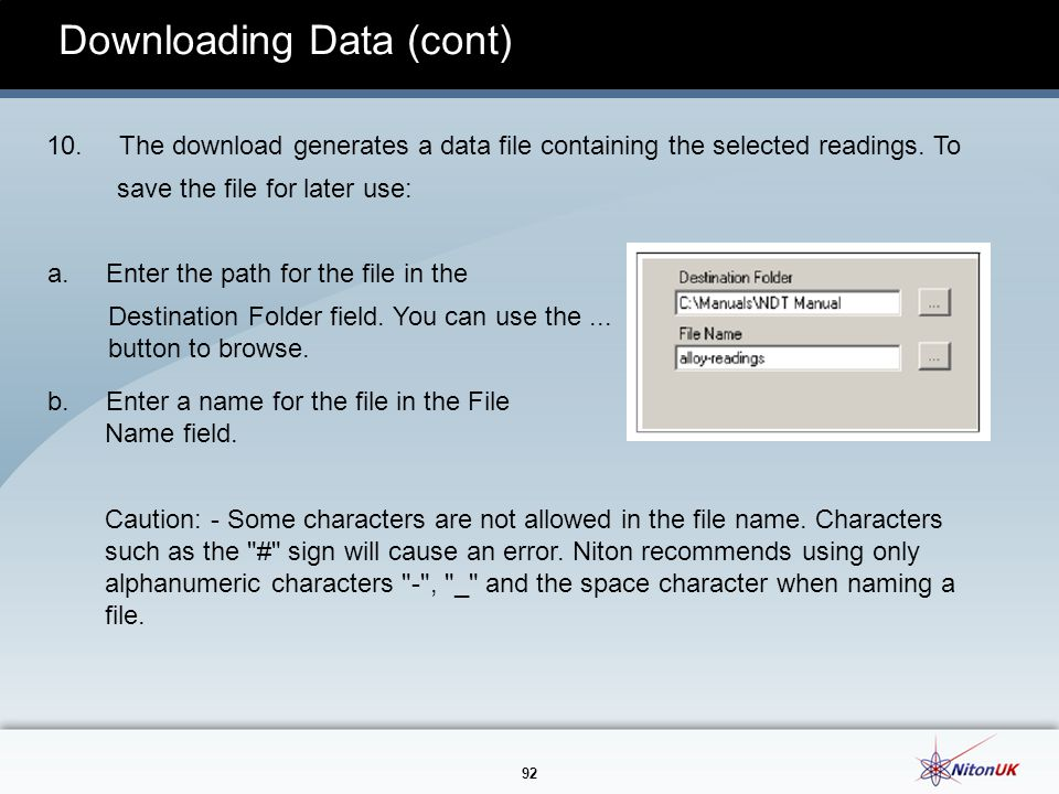 92 Downloading Data (cont) 10.The download generates a data file containing the selected readings.
