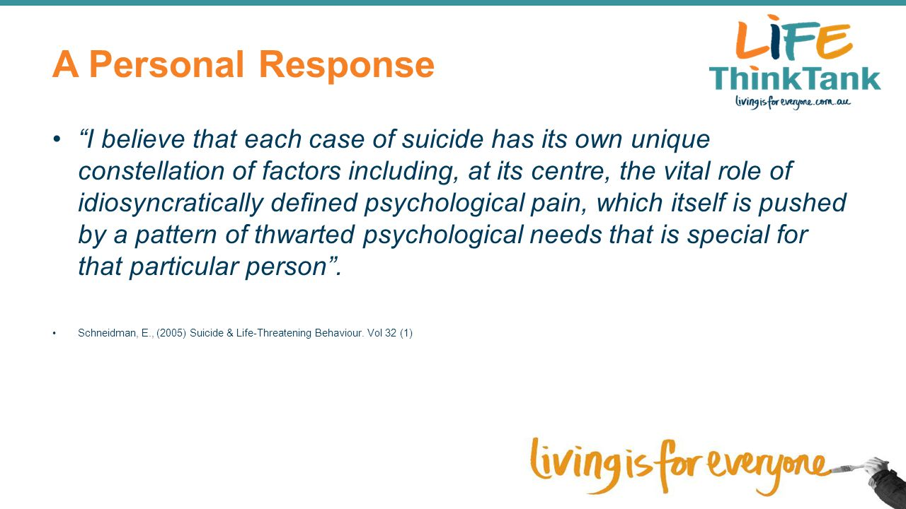 """A Personal Response """"I believe that each case of suicide has its own unique constellation of factors including, at its centre, the vital role of idios"""