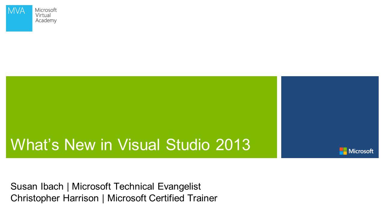Susan Ibach | Microsoft Technical Evangelist Christopher Harrison | Microsoft Certified Trainer