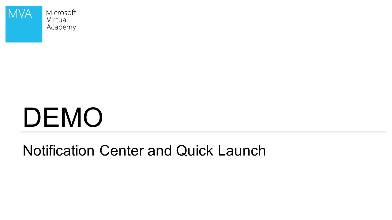 DEMO Notification Center and Quick Launch